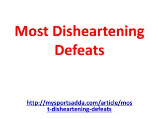 Most Disheartening Defeats
