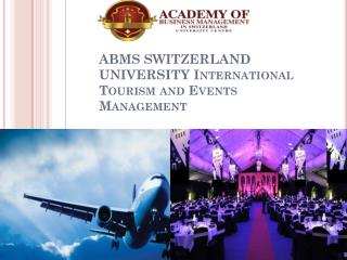 ABMS SWITZERLAND UNIVERSITY International Tourism and Events Management