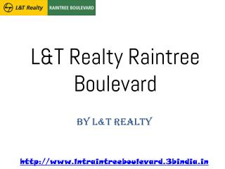 L&T Realty Raintree Boulevard A Wonderful Living at Hebbal Bangalore