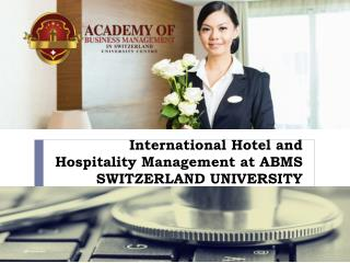 International Hotel and Hospitality Management at ABMS SWITZERLAND UNIVERSITY