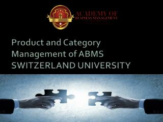 Product and Category Management of ABMS SWITZERLAND UNIVERSITY