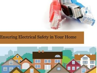 Ensuring electrical safety in your home