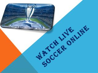 Watch Live Soccer Online