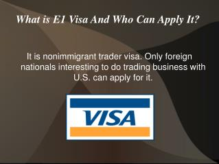 Underlining Facts About E1 Visa!