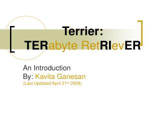 Terrier:  TERabyte RetRIevER