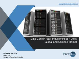 Data Center Rack Industry Analysis, Trends, Growth 2015 | Prof Research Reports