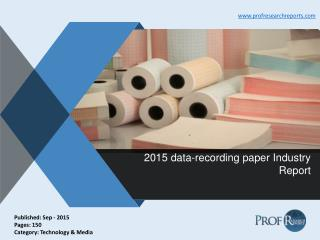 Data-Recording Paper Market Growth, Trends 2015 | Prof Research Reports