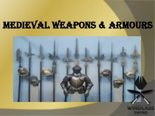 Medieval Weapons & Armours