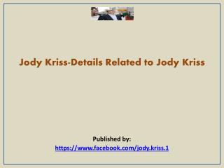 Details Related to Jody Kriss