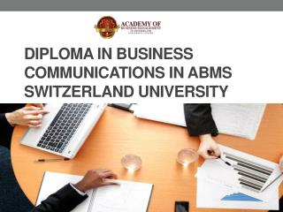 Diploma in Business Communications in ABMS SWITZERLAND UNIVERSITY