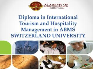Diploma in International Tourism and Hospitality Management in ABMS SWITZERLAND UNIVERSITY
