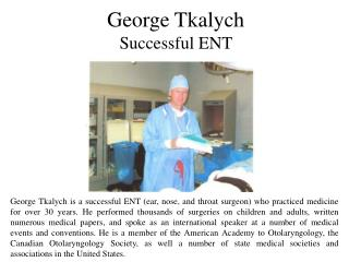 George Tkalych Successful ENT