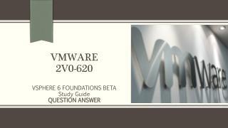 VMware 2V0-620 Exam Practice