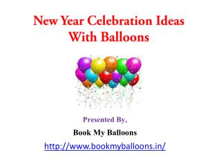 New Year Celebration Ideas  With Balloons