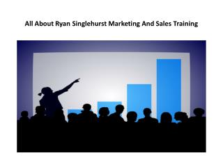 All About Ryan Singlehurst Marketing And Sales Training