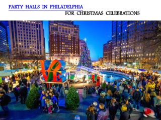 PARTY HALLS IN PHILADELPHIA FOR CHRISTMAS CELEBRATIONS