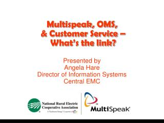 Multispeak, OMS,   Customer Service    What s the link