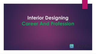 Interior DesigningCareer And Profession