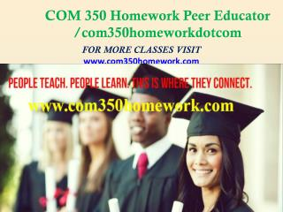 COM 350 Homework Peer Educator /com350homeworkdotcom