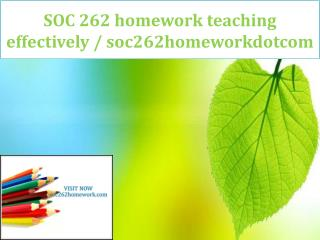 SOC 262 homework teaching effectively / soc262homeworkdotcom