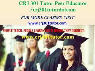 CRJ 301 Tutor Peer Educator /crj301tutordotcom