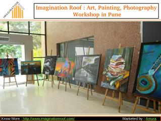 Imagination Roof : Art, Painting, Photography Workshop in Pune