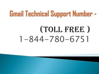 Gmail Technical Support Number – 1-844-780-6751 USA & Canada Users for password recovery.