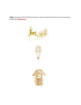 Ornaments -24K Gold Plated Ornaments, Figurines,Desktop,Table,Living room Ornaments at gift online Matashi.com