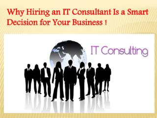 Why Hiring an IT Consultant Is a Smart Decision for Your Business