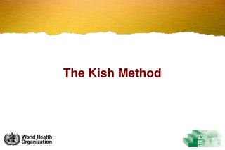 The Kish Method