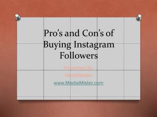Pro�s and Con�s of Buying Instagram Followers