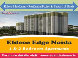 Eldeco Edge 1 BHK 2 BHK Flats For Sale in Noida