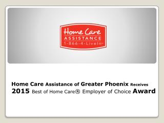 Home Care Assistance of Greater Phoenix Receives 2015 Best of Home Care® Employer of Choice Award