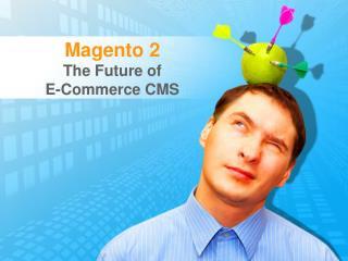 Magento 2 | Future of eCommerce Success