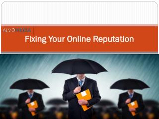 Fixing Your Online Reputation