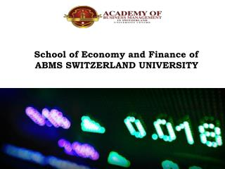 School of Economy and Finance of ABMS SWITZERLAND UNIVERSITY
