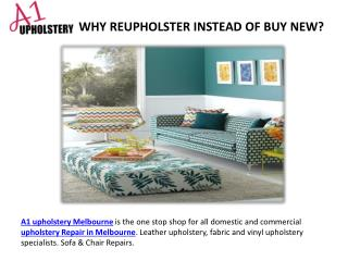 WHY REUPHOLSTER INSTEAD OF BUY NEW?