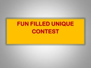 Fun-filled unique and exciting contest
