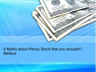 4 Myths about Penny Stock that you shouldn't Believe