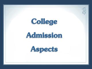 College Admission Aspects