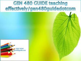 GEN 480 GUIDE teaching effectively/gen480guidedotcom