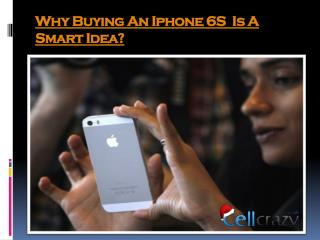 Is Buying an iPhone 6s is Smart Idea?