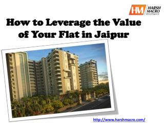 How to Leverage the Value of Your Flat in Jaipur