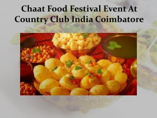 Chaat Food Festival Event At Country Club India Coimbatore