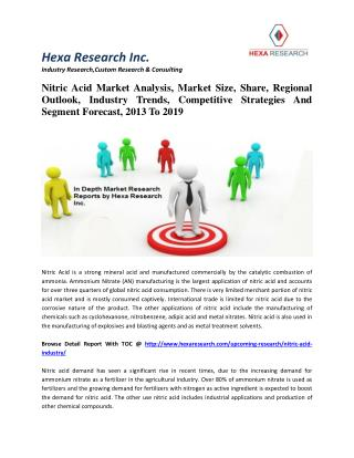 Nitric Acid Market Analysis, Market Size, Share, Regional Outlook, Industry Trends, Competitive Strategies And Segment F