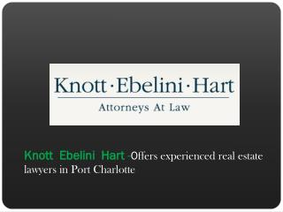 Knott  Ebelini  Hart -Offers experienced real estate lawyers in Port Charlotte