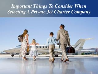 Important Things To Consider When Selecting A Private Jet Charter Company