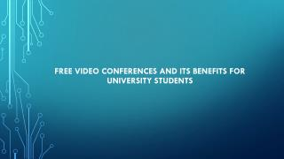 Free video conferences and its benefits for university students