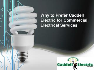 Why to Prefer Caddell Electric for Commercial Electrical Services
