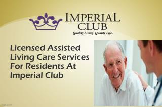 Licensed Assisted Living Care Services For Residents At Imperial Club